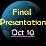 final presentation on Oct 10